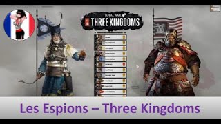 Total War: Three Kingdoms Analyse du Gameplay Les Espions