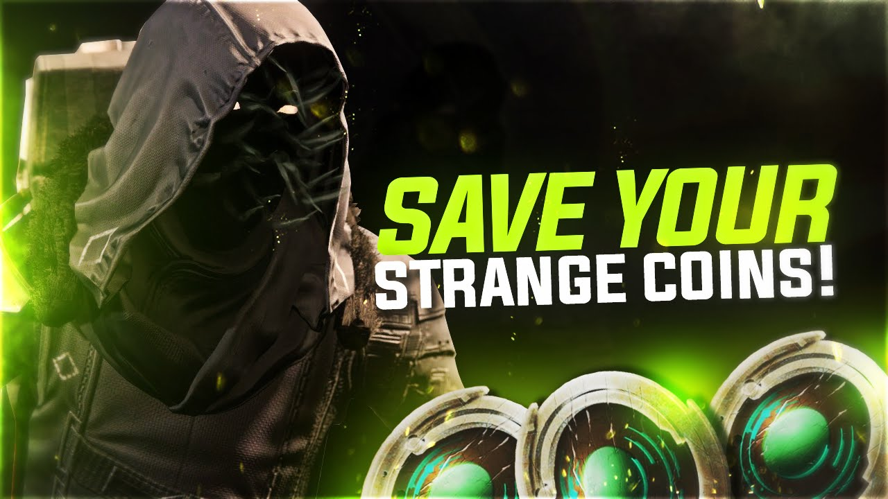Destiny save your strange coins youtube