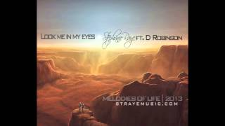 Look me in my eyes - Stephanie Raye ft. D Robinson