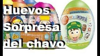 Huevos sorpresa del Chavo del 8.  Comiendo Huevos del Chavo del ocho.