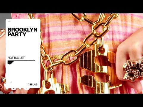 Hot Bullet - Brooklyn Party (Áudio Oficial)