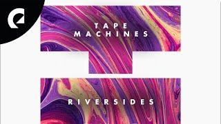 Tape Machines - Riversides