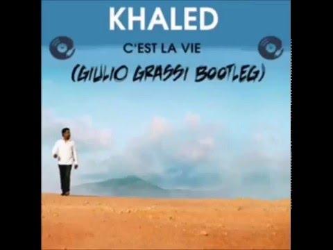 Khaled - C'est La Vie (Giulio Grassi Bootleg)