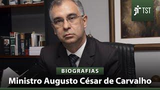 Biografia: Ministro Augusto César de Carvalho