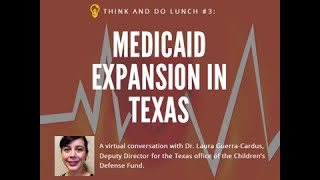 Think and Do #3 Medİcaid Expansion in Texas