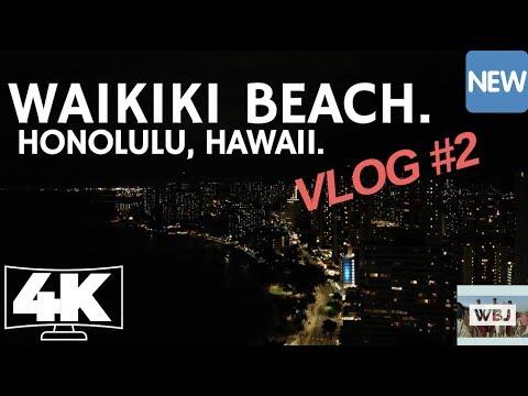 NIGHT LIFE OF HONOLULU, HAWAII - WAIKIKI BEACH - VLOG #2 - 4K DRONE FOOTAGE.