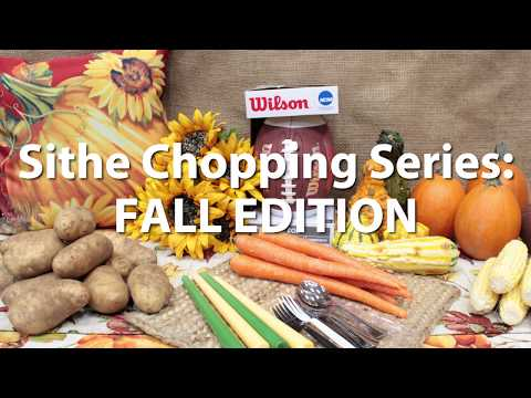 Sithe Chopping Series: Fall Edition