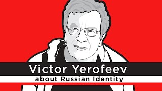 Interview with the great Russian writer Victor Erofeev.