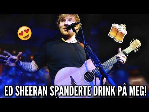 ED SHEERAN SPANDERER DRINK PÅ MEG!