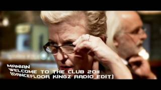 Manian - Welcome To The Club 2011 (Dancefloor Kingz Radio Edit) - Video Mix