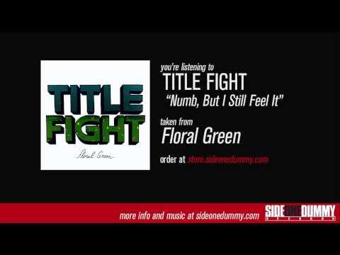 Title Fight - Numb, But I Still Feel It mp3