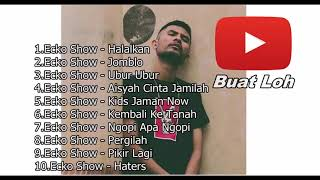 ECKO SHOW Full Album | Lagu Hip Hop Indonesia Terbaru