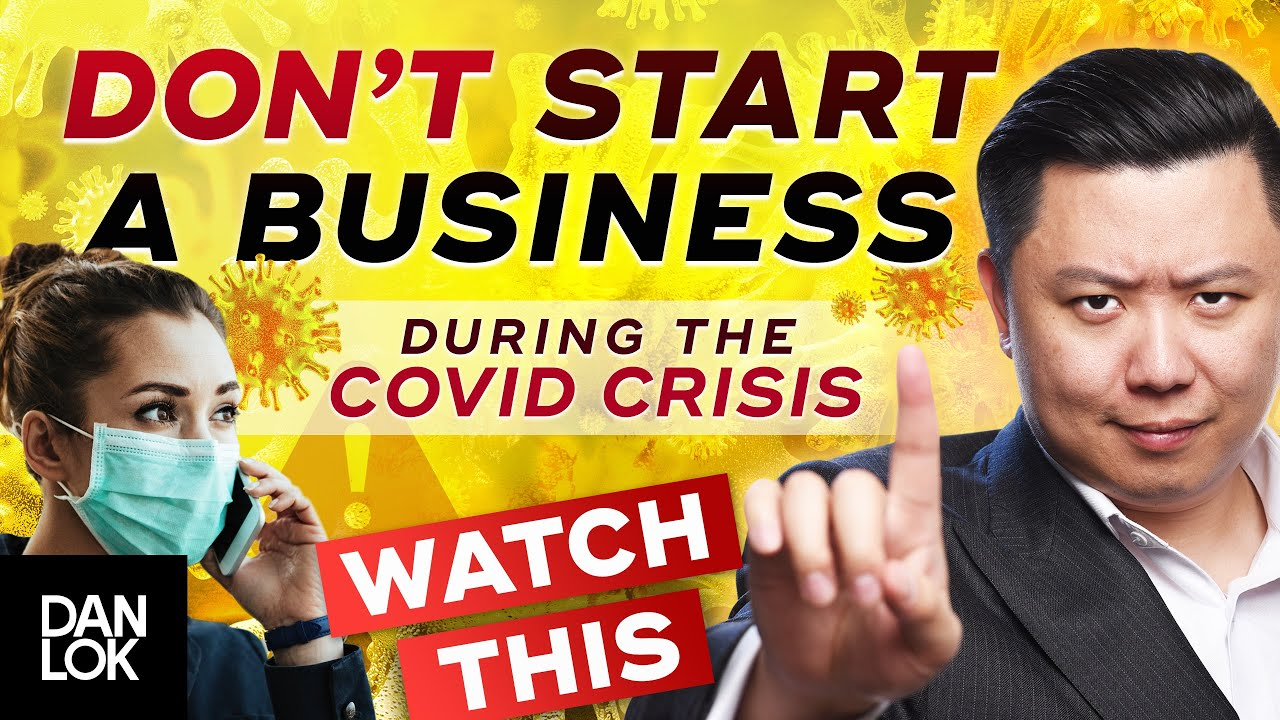Don't Start A Business During The COVID-19 Crisis Until You Watch This