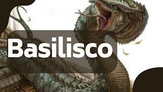 El Basilisco (Mitos y Leyendas del Mundo)