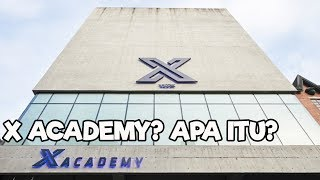 X ACADEMY, APA ITU?