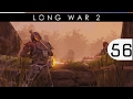 Let's Play Long War 2 - [Commander Difficulty] - Part 56 - Haven Culling