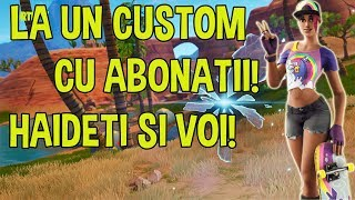 * LIVE FORTNITE ROMANIA * WE PLAY CUSTOM WITH SUBSCRIBERS AND END GAME | BOT READS DONATIONS:) | #191 |