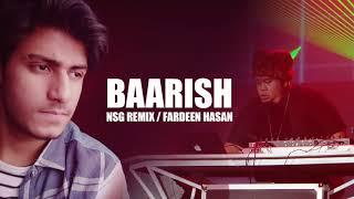 Baarish Remix NSG - Fardeen Hasan - Half Girlfriend Soundtrack - AUDIO.mp3