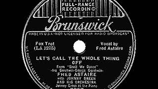 1937 HITS ARCHIVE: Let's Call The Whole Thing Off - Fred Astaire