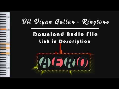 Dil Diyan Gallan - RIngtone | Bollywood Song | Aero Music | Iphone ringtone (2018)