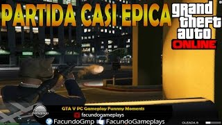 PARTIDA CASI EPICA | GTA V PC Gameplay Funnny Moments