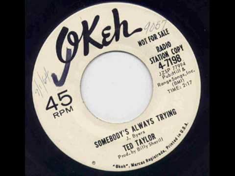 Ted Taylor - Somebody's Always Trying.