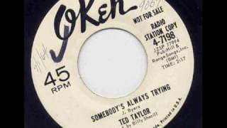 Ted Taylor - Somebody