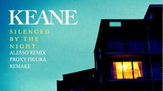 Keane - Silenced By The Night (Alesso Remix)(Proxy Figura Remake)
