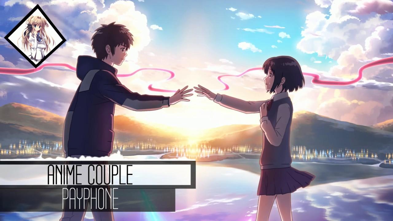50 Love Couple Wallpapers 2017 2018: Anime Couple ~Payphone~ 2017 【AnimDub】