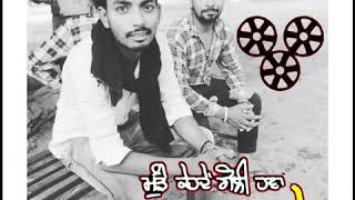 kalla kalla feir kdu hik ch Sippy gill song whatsapp status made by karan creation 🙏 like and share