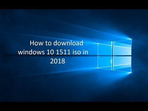 How to download windows 10 1511 iso in 2018