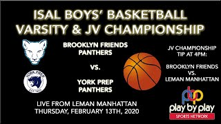 Boys' Basketball ISAL Championship: Brooklyn Friends vs. York Prep (Varsity), BFS vs. Leman (JV)