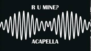 Arctic Monkeys - R U Mine? (Studio Acapella)