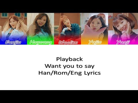 Playback - Want you to say (Color Coded Han/Rom/Eng Lyrics)