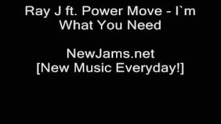 Ray J ft. Power Move - I`m What You Need