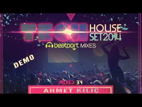 TECH HOUSE SET 2014 DEMO AHMET KILIC