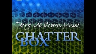 Terry Lee Brown Junior - Chatterbox (Atmospheric Dub) I Plastic City