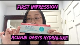 First Impression - Acuvue Oasys Hydraluxe Contacts(I thought I'd try out a first impression video/review of new Acuvue Oasys Hydraluxe contacts. What do you think? Spend some time with me,