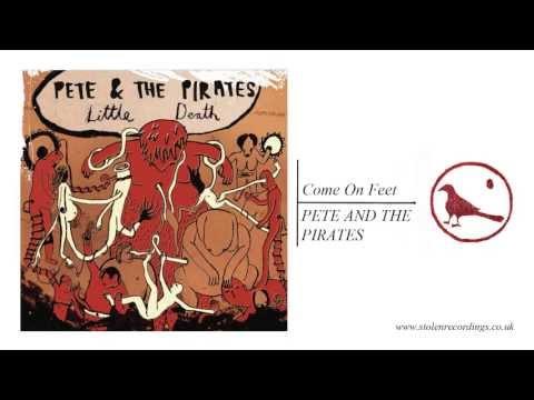 Клип Pete and The Pirates - Come On Feet