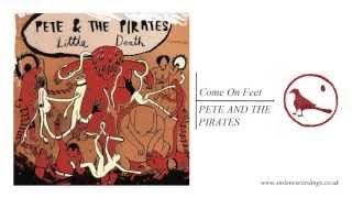 Pete And The Pirates - Come On Feet