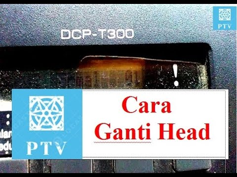tutorial-ganti-print-head-brother-dcp-j100,j105,t300,t500w,t700w-mfc-j200