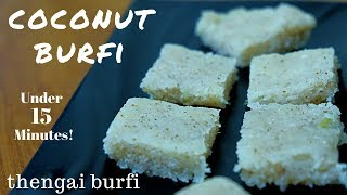 Coconut burfi Recipe   Thengai Burfi Recipe   Nariyal Burfi   Traditional Burfi Recipe