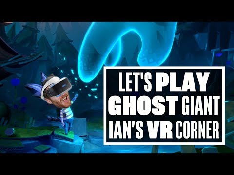 Ghost Giant is beautiful, but oh my word, those motion controls... - Ian's VR Corner