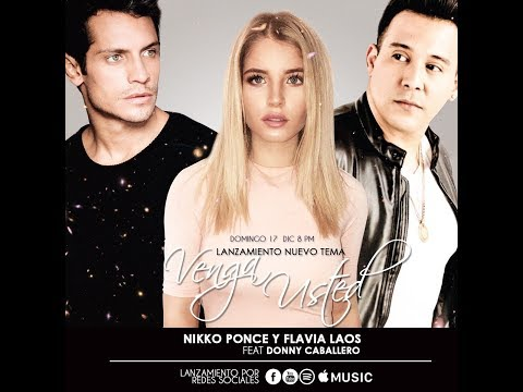 VENGA USTED - NIKKO PONCE & FLAVIA LAOS FEAT DONNY CABALLERO ( CON LETRA )