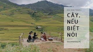 Cây, Nếu Biết Nói ( documentary #1)  | Khù Khờ Tour 2 | Lê Cát Trọng Lý
