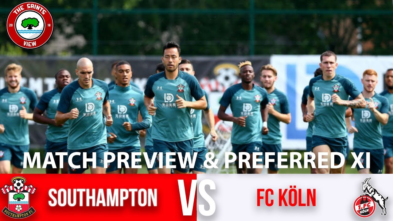 Southampton vs FC Köln | Match Preview & Preferred XI - One Final Push  Until The New Season!