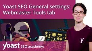 How to configure the Yoast SEO General settings: Webmaster Tools tab | Yoast SEO for WordPress