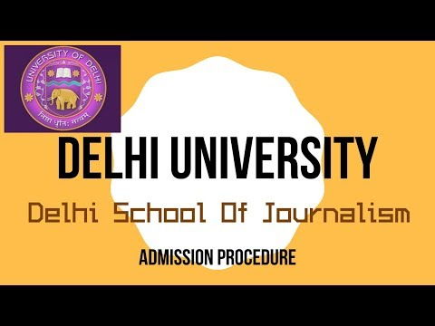 DELHI SCHOOL OF JOURNALISM | DELHI UNIVERSITY | ADMISSION PROCEDURE