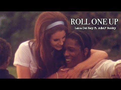 """Roll One Up "" A$AP Rocky ft. Lana Del Rey (Mash up) Official Video"