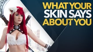 What Your League of Legends Skin Says About You Vol. 2